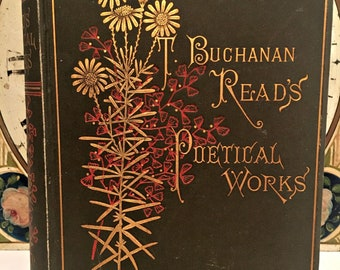 """1883 Edition of """"The Poetical Works of T. Buchanan Read"""" Published by J.B. Lippincott & Co., London with Illustrations from Drawings"""