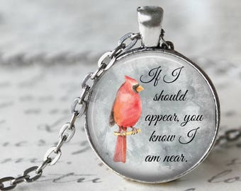 Cardinal Pendant, Necklace or Key Chain - If I Should Appear, You Know I am Near - Cardinal Necklace