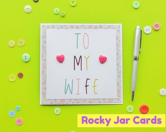 To My Wife Card, Greeting Card, Anniversary Card, Birthday Card, Valentines Day Card, To My Wife Card, Wedding Day Card