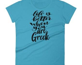 Life Is Better When You Are Greek Growing Up Greek Greece Women's Short Sleeve T-Shirt