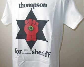 Hunter S Thompson Printed T Shirt - Retro Star Thompson For Sheriff - New W105 Mens Womens Tee