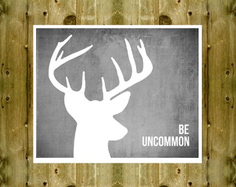Be Uncommon Poster, Wall Art Print, Antler Deer Print, Inspirational poster quote, Woodland, Animal Print SALE buy 2 get 3 CHOOSE COLOR