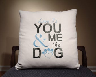 Cute Dog Decor Embroidered Pillow with saying, Modern Dog Gift for Dog Lover, You Me and the Dog Pet Pillow, Embroidered Dog Pillow Cover