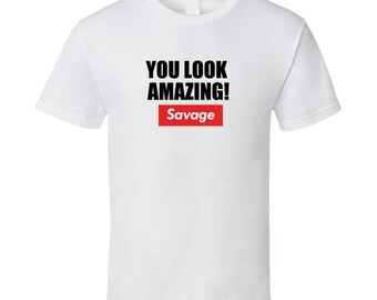 You Look Amazing! T Shirt