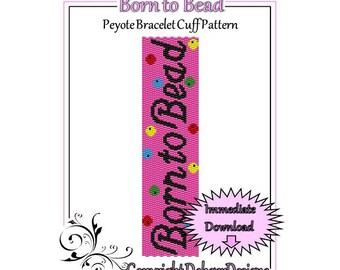 Bead Pattern Peyote(Bracelet Cuff)-Born to Bead