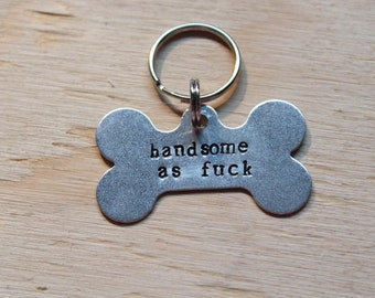 Handsome AF, Pet ID Tag, Dog Tag, Hand Stamped Pet Tag