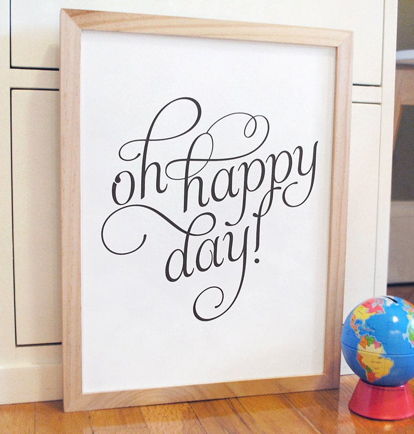 Happy Day Inspiration: Oh Happy Day Inspirational Quote Print In Script Font Ready