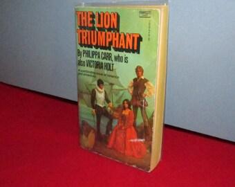 The Lion Triumphant by Philippa Carr (Victoria Holt)