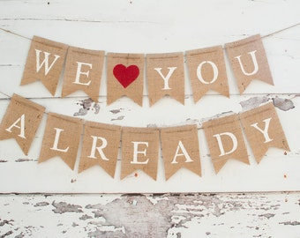 We Love You Already Banner, We heart you already Banner, Baby Shower Decor, Pregnancy Photo Prop B069