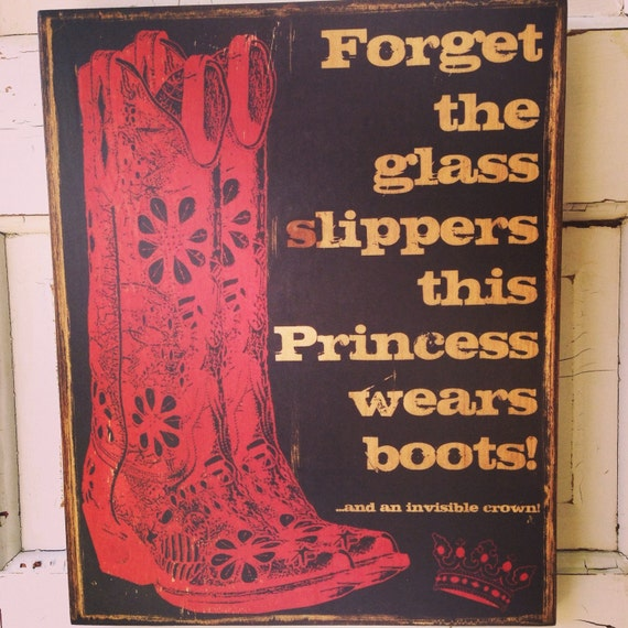 Princess Boots Sign On Wood, Forget The Glass Slippers This Princess Wears Boots and a Crown, Girls Room Decor,  Cowgirl Art, Pink Girls Art