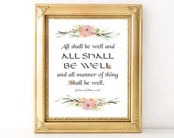 All Shall Be Well Print / Every Day Spirit / Dorm Decor / Inspirational Quote / Strength Quote / Encouraging Quote / Get Well / Cancer Gift