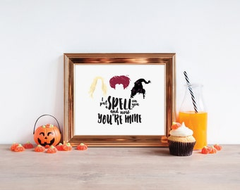 DIY / I Put A Spell On You - Hocus Pocus - Sanderson Sisters / Halloween / Print / Printable / Instant Download