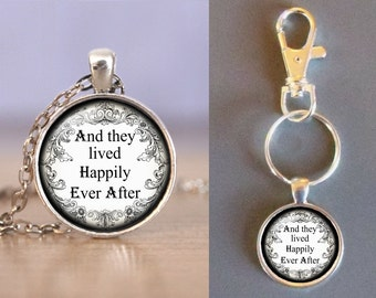 Happily Ever After - One Inch Round Glass Pendant -Your Choice of Necklace or Keychain