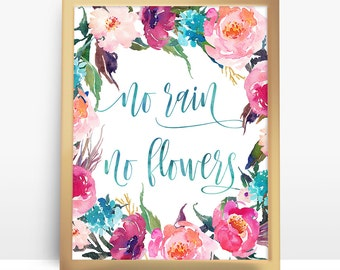 no rain no flowers printable quote poster, printable inspirational quote, motivational wall art, floral art, INSTANT DOWNLOAD