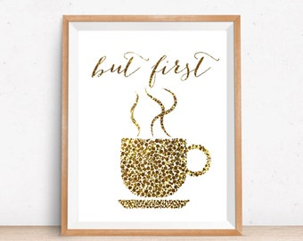 But First Coffee Print, Gold But First Coffee Printable Quote, But First Coffee Gold Wall Art Print, Kitchen Wall Decor, Typography Print