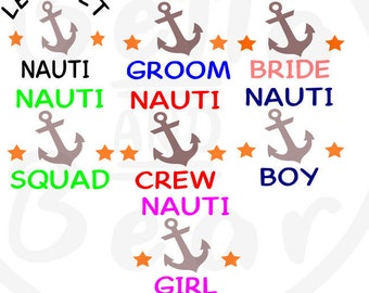 Set of 7 Nauti svgs, Nautical svgs, hen night, stag do svg, bride svgs, digital file, wedding party svg, dxf, png, cutting files