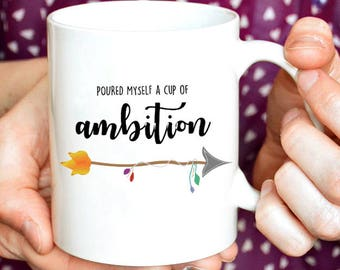 Poured Myself a Cup of Ambition Mug / Inspirational Mug / Gift for Friend / Dolly Parton
