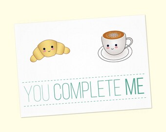 Anniversary card PDF DIY - Greeting card you complete me croissant & Cappuccino - Printable 6x4 inch - Happy Valentine's Day