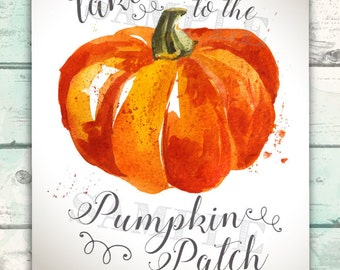 Pumpkin Patch Sign, Fall Pumpkin Print, Fall Decor, Fall Sign, Take Me to the Pumpkin Patch, Printable Fall Sign,