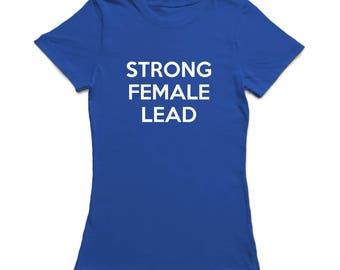 Strong Female Lead Graphic Quote Women's T-shirt