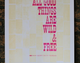 """Henry David Thoreau Quote 14"""" x 18"""" - """"All Good Things Are Wild & Free"""""""