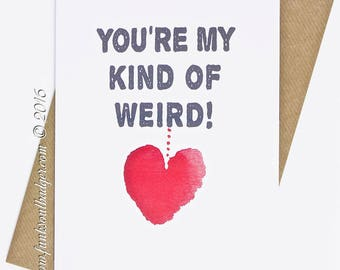 Funny Valentines Card You're My Kind Of Weird