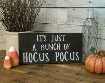 """It's Just A Bunch Of Hocus Pocus Halloween Wood Sign 13"""" x 6"""" Wooden Plague / its just a bunch of hocus pocus"""