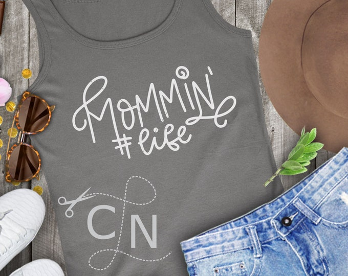 Mommin Life, Mom, Parenting, Mother's Day, mom Shirt, Design, Template, Svg, PNG, Download, Commercial Use, Mommin Shirt, momming, funny svg