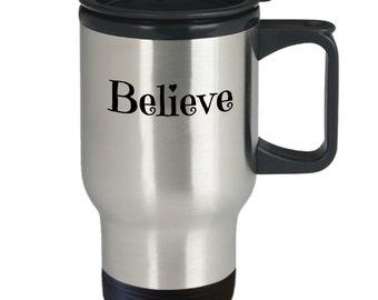 Believe travel mug - inspiritional coffee travel mug - believe coffee travel mug