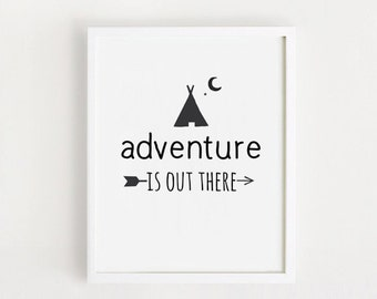 INSTANT DOWNLOAD - Adventure is out there decal Printable quote Poster Black and white print simple Nursery Wall art A2
