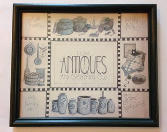 """Vintage """"I Love Antiques and Everything Old"""" Print in dark green frame"""