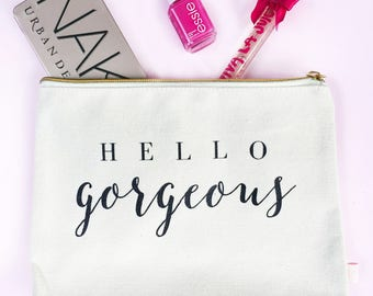 Hello Gorgeous Makeup Bag | Make Up Bag Toiletry Bag Travel Accessories Cosmetic Bag Zipper Pouch Tote Bag Canvas Bag Bridesmaid Gift