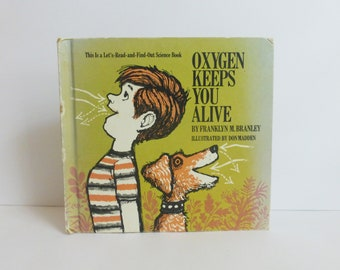 Oxygen Keeps You Alive Vintage Children's Science Educational Book 1971 by Franklyn M. Branley Illustrated by Don Madden