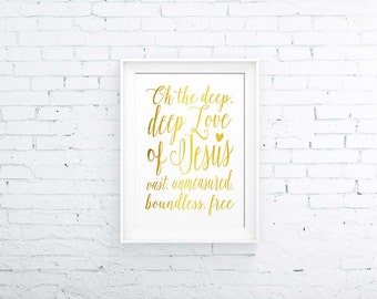 The Deep Love of Jesus, Printable Scripture Art, Gold Foil, 8x10