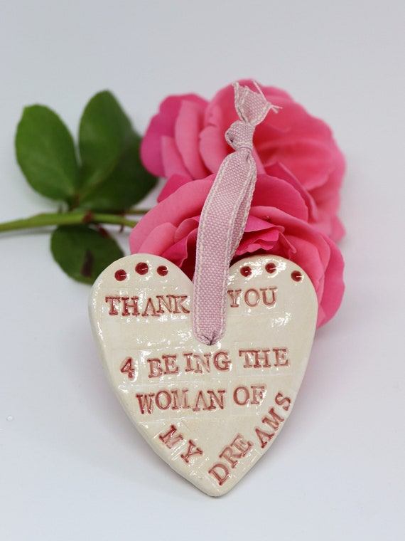 Thank you for being the woman of my dreams pottery heart, handmade Sussex pottery. For Christmas, Anniversary, Birthday or to say I love you