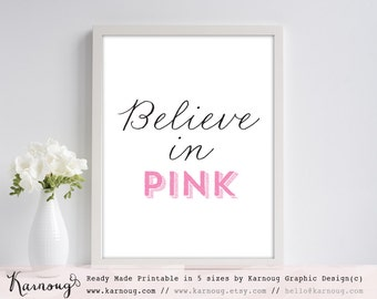 Believe in Pink Typography Print Pink Art Print Instant Download Wall Art Print Minimal Poster Office Art Print Minimalist poster|Art prints