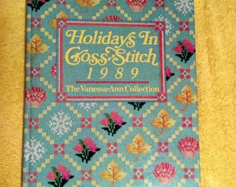 Holidays in Cross Stitch The Vanessa Ann Collection 1989