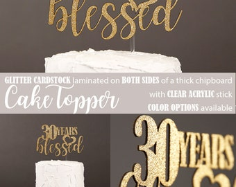 30 years blessed cake topper, 30th birthday cake topper, 30th anniversary cake topper, glitter party decorations, cursive topper