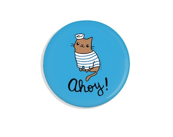 Funny Gift Cute Magnet Fridge Magnet Ahoy Sailor Cat Pin Badge Pinback Button Cat Button Funny Pins
