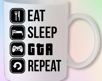 Eat Sleep GTA Repeat Gaming Gamer Xbox PS4 PC Video Game Mug