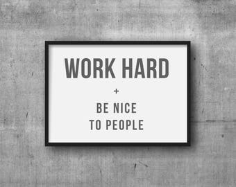 Work Hard and Be Nice to People Print Horizontal - DIGITAL DOWNLOAD - Work Hard Poster - Work Hard Be Nice - Motivational Classroom Print