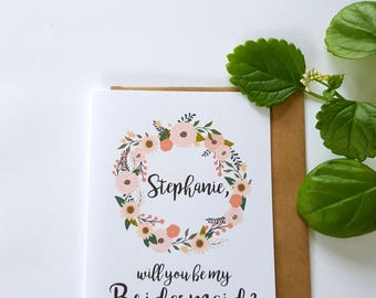 Floral Wreath Personalised Will you be my Bridesmaid Card / Will you be my Maid of Honour Card - C19
