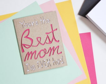 Best Mom I've Ever Had: Funny Laser Cut Mother's Day Card
