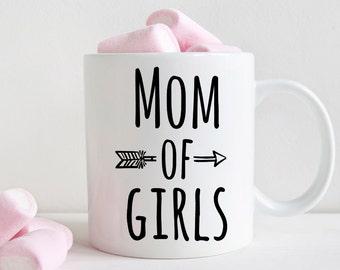 Mom of girls mug, new mom gift, mom mug (M374)