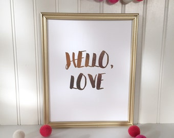 Hello Love Real Foil Print - Valentine's Day Decor - Home or Office Wall Art - Holiday - Wedding - Love - Typographical - Gold