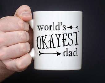 World's Okayest Dad Mug - Dad Coffee Mug - Gift for Dad - Father's Day Mug