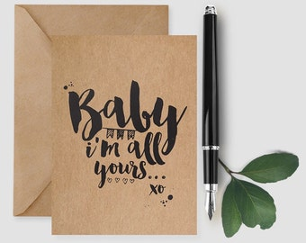 Baby I'm all yours Valentines Card, Valentine's Day Card, Valentine Card Him, Valentine Card Her, All I Want is You Card, Love Card,