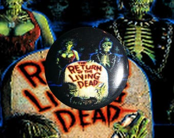 "H006 Return of the Living Dead 1"" Pinback Button Pin Cult Classic Horror Cinema Film Movie Punk Zombie"