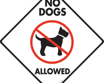 """No Dogs Allowed Aluminum Dog Sign - 6"""" x 6"""""""