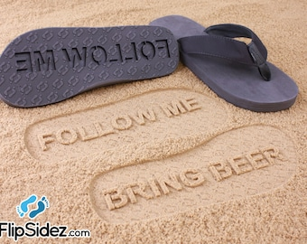 Custom Follow Me BRING BEER flip flops - Sand Imprint Sandals *check size chart, see 3rd product photo*